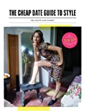 The Cheap Date Guide to Style, Kira Jolliffe and Bay Garnett, 0789316935