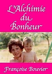L'Alchimie du Bonheur (French Edition)