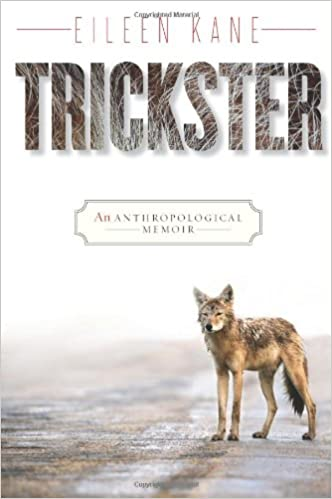 Trickster an anthropological memoir eileen kane 9781442601789 trickster an anthropological memoir eileen kane 9781442601789 amazon books fandeluxe Choice Image