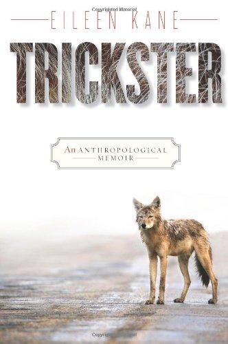 Trickster: An Anthropological Memoir