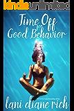 Time Off For Good Behavior