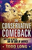 img - for The Conservative Comeback: How to Win the Battle for the Soul of America by Long, Todd published by Creation House (2010) [Paperback] book / textbook / text book