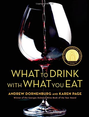 What to Drink with What You Eat: The Definitive Guide to Pairing Food with Wine, Beer, Spirits, Coffee, Tea - Even Water - Based on Expert Advice from America's Best Sommeliers - Drink Sake