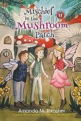 Mischief in the Mushroom Patch (The Mischief Series)