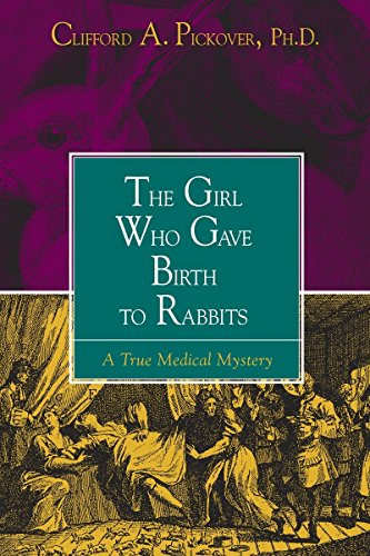 The Girl Who Gave Birth to Rabbits: A True Medical Mystery