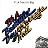 It's a Beautiful Day at Carnegie Hall by It's a Beautiful Day (1995-08-14)