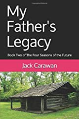 My Father's Legacy: Book Two of The Four Seasons of the Future Paperback