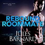 Rebound Roommate: Men of Lake Tahoe, Book 3 | Jules Barnard