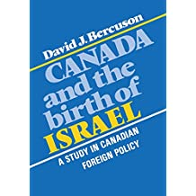 Canada and the Birth of Israel: A Study in Canadian Foreign Policy