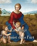 La Vierge et le Christ dans l'art (French Edition)