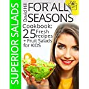 Superior salads for all seasons.: Cookbook: 25 fresh recipes plus fruit salads for kids.