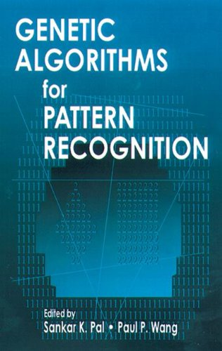 Genetic Algorithms for Pattern Recognition by Brand: CRC Press