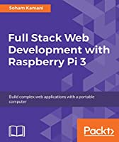 Full Stack Web Development with Raspberry Pi 3 Front Cover