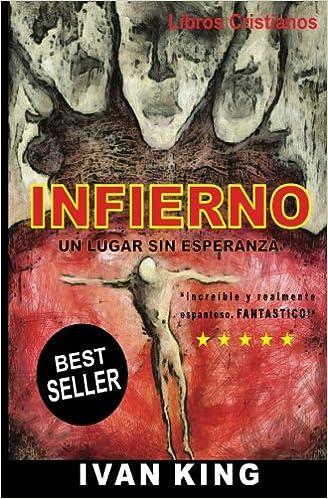 Libros Cristianos: El Infierno: Un Lugar Sin Esperanza Libros Cristianos: Amazon.es: Ivan King: Libros