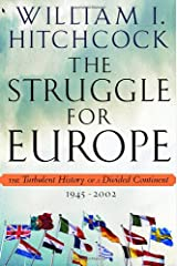 The Struggle for Europe: The Turbulent History of a Divided Continent 1945-2002 Hardcover