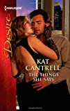 The Things She Says, Kat Cantrell, 0373732317