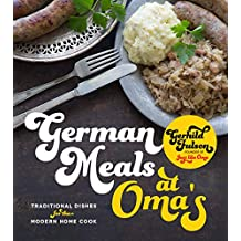 German Meals at Oma's: Traditional Dishes for the Modern Home Cook