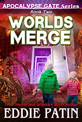 Worlds Merge (Apocalypse Gate Book 2): An EMP End of the World Survival Series about Americans Resisting Monsters, Weird Cosmic Horror, and Portals from ... Fantasy Scifi Horror Surviving TEOTWAWKI))