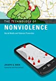 The Technology of Nonviolence : Social Media and Violence Prevention, Bock, Joseph G., 0262017628