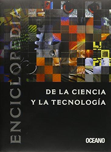 Enciclopedia De LA Ciencia Y Tecnologia (Spanish Edition) by Oceano Editorial