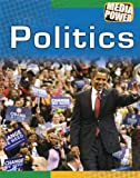 img - for Politics (Media Power) book / textbook / text book