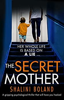 The Secret Mother: A gripping psychological thriller that will have you hooked by [Boland, Shalini]