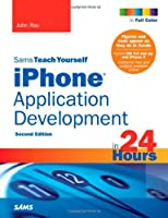 Sams Teach Yourself iPhone Application Development in 24 Hours, 2nd Edition Front Cover