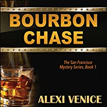 Bourbon Chase: The San Francisco Mystery Series, Book 1 Audiobook by Alexi Venice Narrated by Pearl Rhein