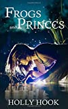 Frogs and Princes (A Twisted Fairy Tale) (Volume 3)