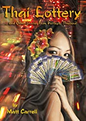Thai Lottery... and Other Stories from Pattaya, Thailand