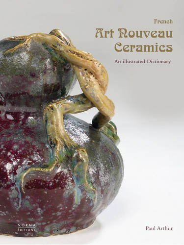 French Art Nouveau Ceramics: An Illustrated (Art Nouveau Ceramics)