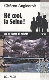 Les enquêtes de Cicéron 06 : Hé cool, la Seine !, Angledroit, Cicéron