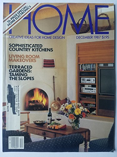(Home: Creative Ideas for Home Design, December 1987 - Sophisticated Country Kitchens, Living Room Makeovers, and Terraced Gardens: Taming the Slopes/16 Page Special: Home Electronics)