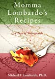 Momma Lombardo's Recipes, Michael E. Lombardo, 1432796623