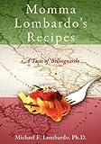 Momma Lombardo's Recipes, Michael E. Lombardo, 1432796623