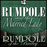Rumpole and the Married Lady   John Mortimer