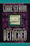 Not Good If Detached, Corrie ten Boom, 087508947X
