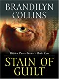 Stain of Guilt, Brandilyn Collins, 0786291877