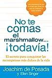 img - for No te comas el marshmallow...todav a: El secreto para conquistar las recompensas mas dulces de lavida (Spanish Edition) book / textbook / text book