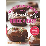 Gluten-Free on a Shoestring Quick and Easy: 100 Recipes for the Food You Love--Fast! by Nicole Hunn (2012-11-01)