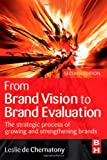 img - for From Brand Vision to Brand Evaluation, Second Edition: The strategic process of growing and strengthening brands book / textbook / text book