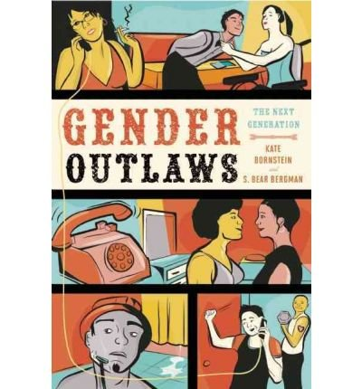 Read Online [(Gender Outlaws: The Next Generation)] [Author: Kate Bornstein] published on (August, 2010) PDF