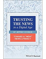 """Trusting the News in a Digital Age: Toward a """"New"""" News Literacy"""