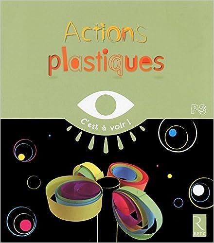 Télécharger en ligne Actions plastiques pdf, epub ebook