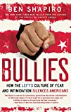 img - for Bullies: How the Left's Culture of Fear and Intimidation Silences Americans book / textbook / text book