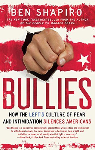 Bullies  How The Lefts Culture Of Fear And Intimidation Silences Americans