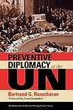 Preventive Diplomacy at the Un 9780253219831
