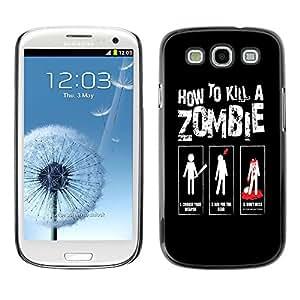 Dragon Case - FOR Samsung Galaxy S3 - How to kill a zombies - Caja protectora de pl??stico duro de la cubierta Dise?¡Ào Slim Fit