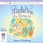 Madeline the Mermaid and Other Fishy Tales | Anna Fienberg
