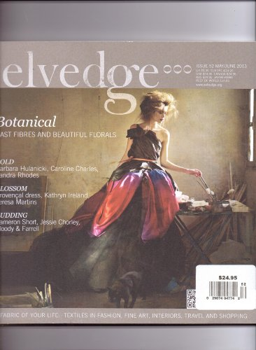2013 Livery - SELVEDGE - The Fabric Of Your Life - The Botanical Issue. #52. May/June 2013.